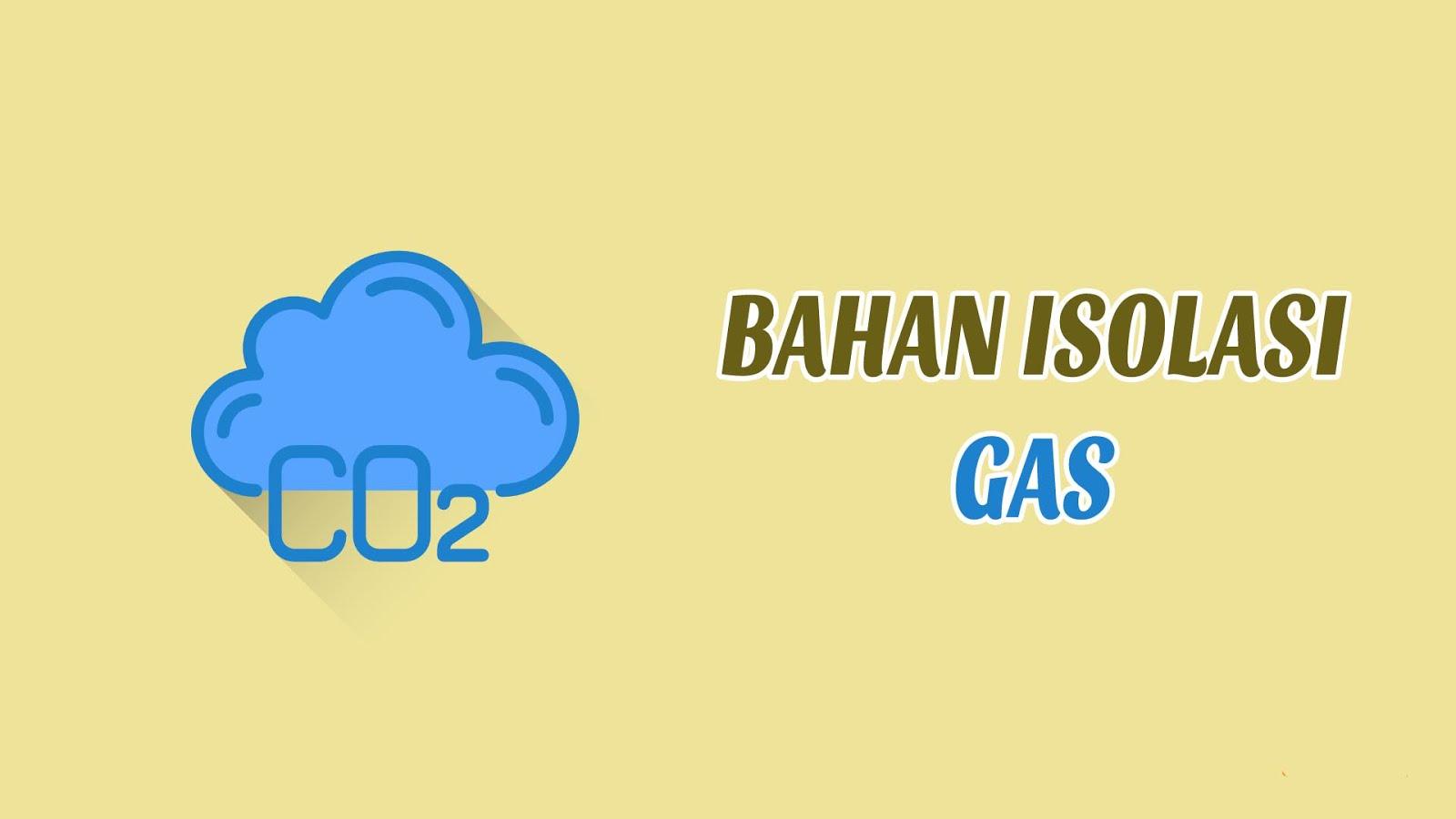 Penjelasan Mengenai Bahan Isolasi GAS