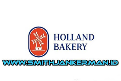 Lowongan PT. Dinamika Citra Rasa (Holland Bakery) Pekanbaru Maret 2018