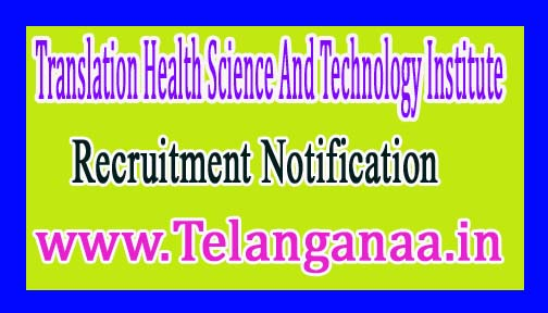 Translation Health Science And Technology InstituteTHSTI Recruitment Notification 2017