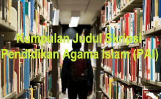 Kumpulan judul skripsi pendidikan agama islam