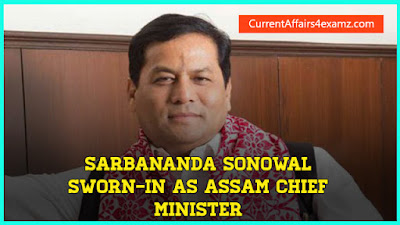 Sarbananda Sonowal new Assam CM