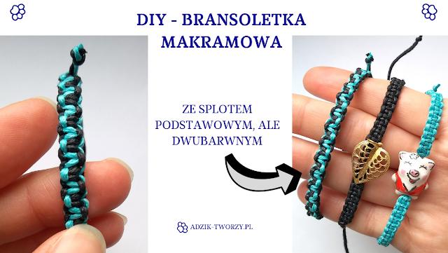 DIY: Bransoletka makramowa z dwukolorowym splotem drabinką + DIY regulacja bransoletki jak w rzemyku