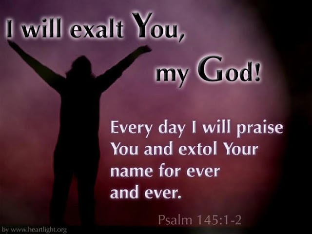 I will exalt you, my god