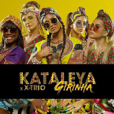 Kataleya - Girinha (Feat. X-Trio) [Download] baixar nova musica descarregar agora 2018