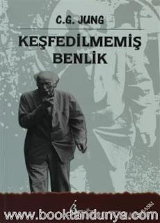 Carl Gustav Jung - Keşfedilmemiş Benlik