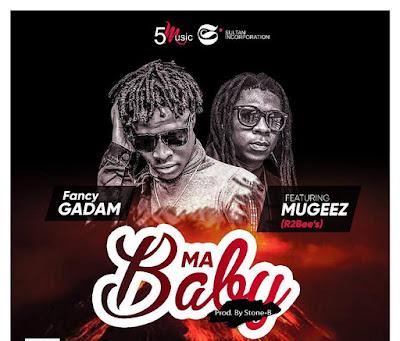 Fancy Gadam ft. Mugeez – Ma Baby (Prod. by Stone B)