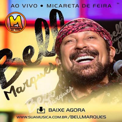 https://www.suamusica.com.br/bellmarquesmicaretadefeira