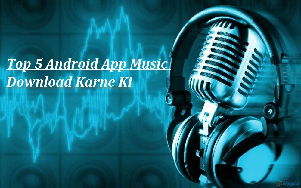 top-5-android-app-music-download-karne-ke