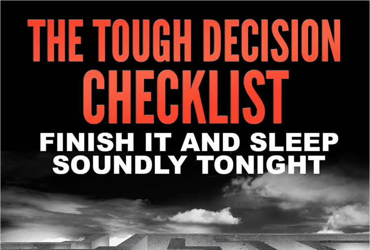 Tough Decision Checklist - Finish It and Sleep Soundly Tonight