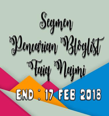 Segmen : Pencarian Bloglist Faiq Najmi 2018