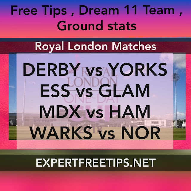DER vs YOR, ESS vs GLA, MID vs HAM, WAR vs NOR Dream11 Predictions & Betting Tips, ROYAL LONDON 2018 Today Match Predictions