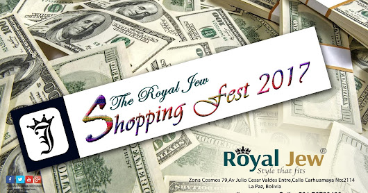 The Royal Jew Shopping Fest 2017 on 15 Feb 2017 to 15 March 2017 at Rosario International Hotel LA Paz Bolivia South America more information www.royaljew.net