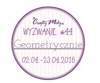 http://craftymoly.blogspot.com/2016/04/wyzwanie-44-geometrycznie.html