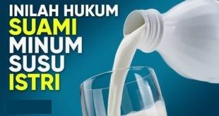 Hukum Suami Minum Susu Istri Dalam Pandangan Islam