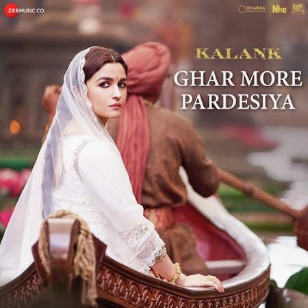 Ghar More Pardesiya - Kalank (2019)