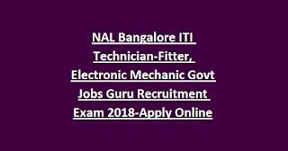 NAL Bangalore ITI Technician-Fitter, Electronic Mechanic Govt Jobs Guru Recruitment Exam 2018-Apply Online