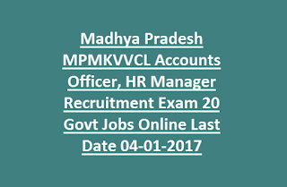 Madhya Pradesh MPMKVVCL Accounts Officer, HR Manager Recruitment Exam 20 Govt Jobs Online Last Date 04-01-2017