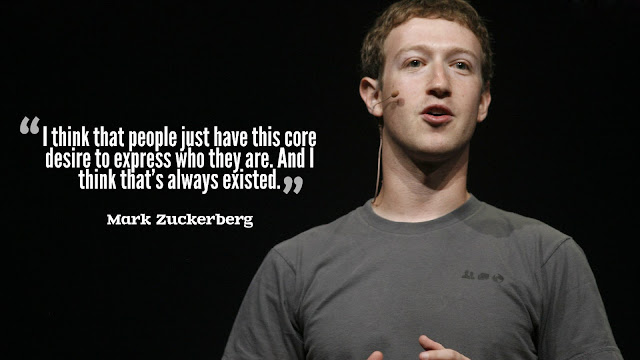 I think that people just have this core desire to express who they are. And I think that;s always existed. - Mark Zuckerberg