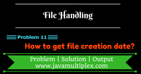 Java program that prints file creation date of given file.