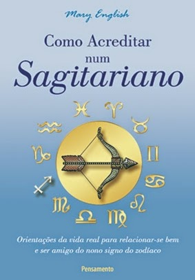 Como acreditar num Sagitariano - Mary English