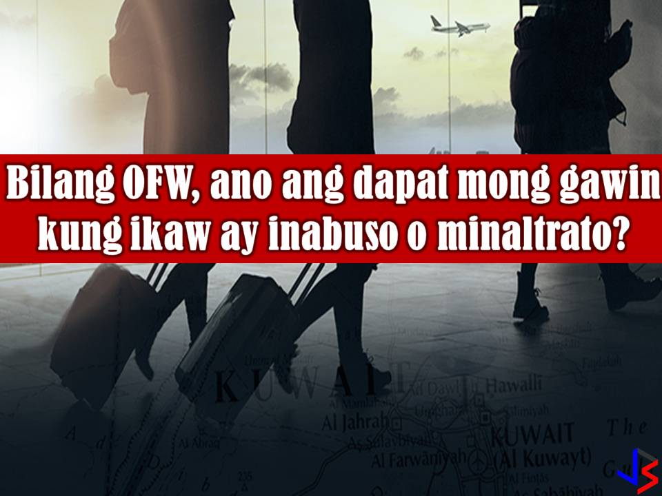 Maltreatment or abuse of Overseas Filipino Workers (OFWs) while working abroad is a very common thing especially for Filipino maids. According to Philippine Statistics Authority, one in every two Filipino women working abroad is employed as household service workers or service sectors.  Read more: http://www.jbsolis.com/2018/03/as-ofw-what-you-should-do-in-case-of-abuse-heres-govt-suggestion.html#ixzz59dMgAWqB