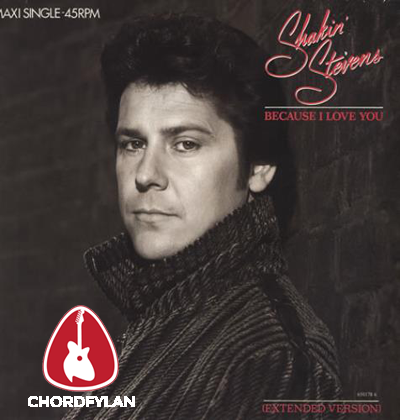 Lirik dan Chord Kunci Gitar Because I Love You - Shakin Stevens