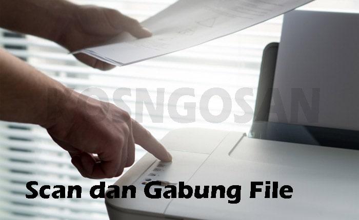 Cara Scan Dan Menggabungkan Beberapa Halaman Menjadi Satu File Pdf Jpeg Kosngosan