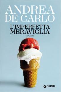 L-imperfetta-meraviglia-Andrea-De-Carlo-incipit