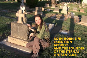 ROEN HORN LONGEVITY ADVOCATE AND LIFE EXTENSION ACTIVIST: