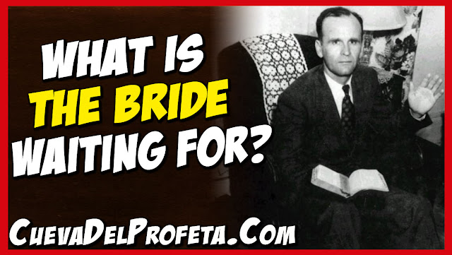 What is the Bride waiting for - William Marrion Branham Quotes