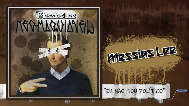 "Messias Lee lança o single ""Neo-Maquiavel"""