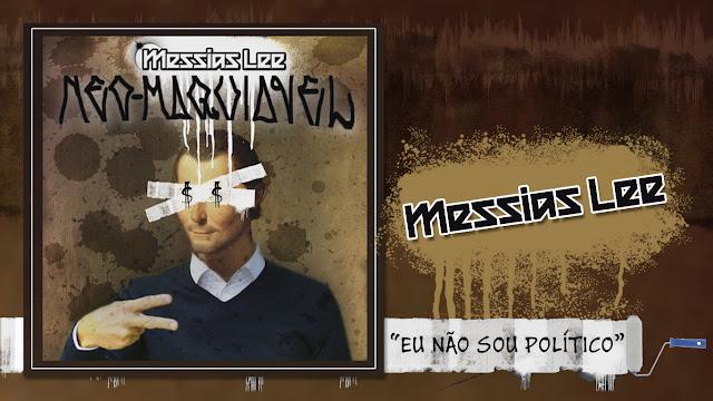 "Messias Lee lança o single ""Neo-Maquiavel"""