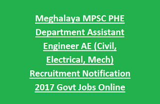 Meghalaya MPSC PHE Department Assistant Engineer AE (Civil, Electrical, Mech) Recruitment Notification 2017 Govt Jobs Online