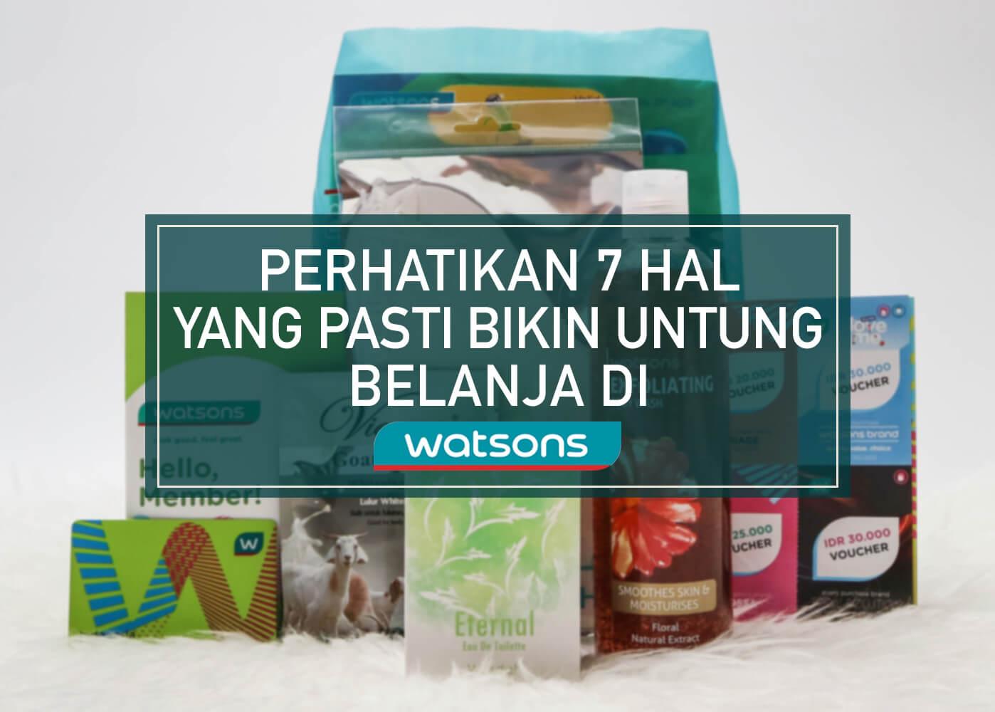 Watsons Drugstore Terfavorit Beri +7 Hal Yang Pasti Bikin Untung #JadiMemberPastiUntung