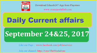 Daily Current affairs -  September 24th and 25th, 2017 for all competitive exams