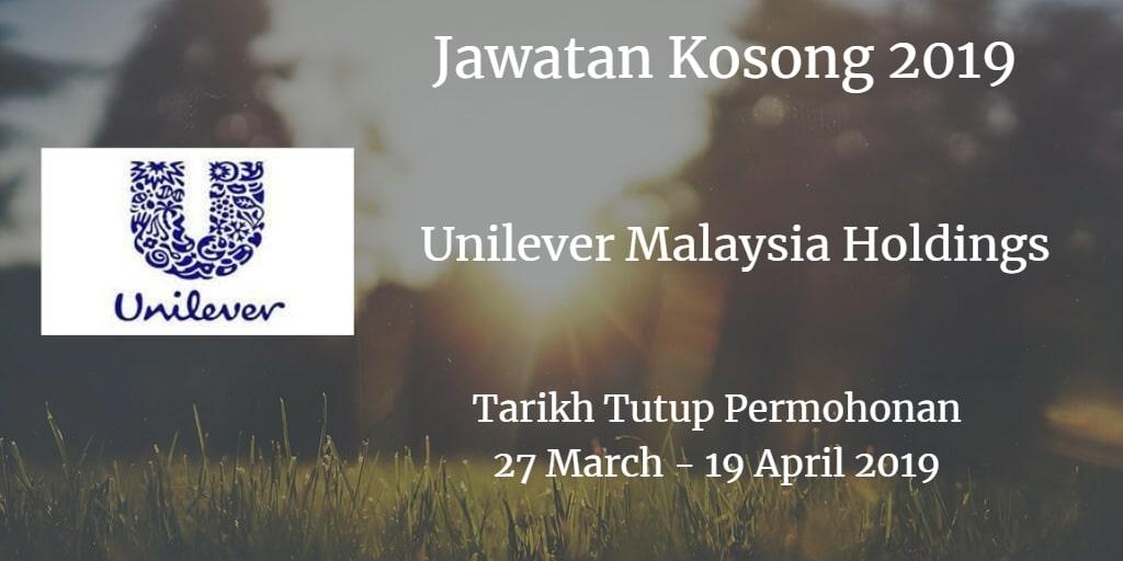 Jawatan Kosong Unilever Malaysia Holdings 27 March -  19 April 2019
