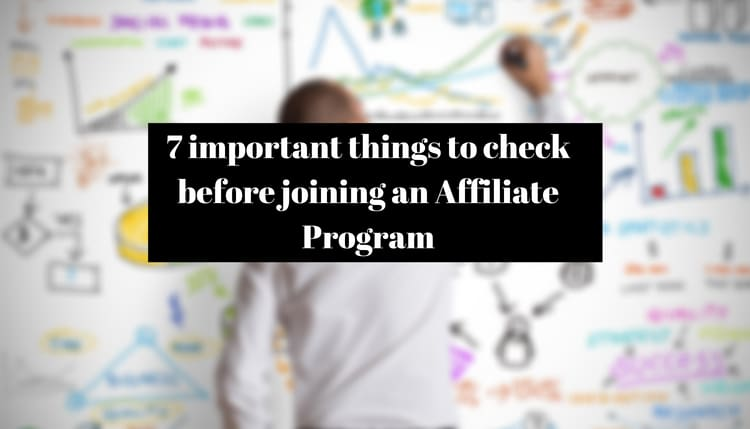 Affiliate marketing program mein join hone se pahale 7 jaruri baaten