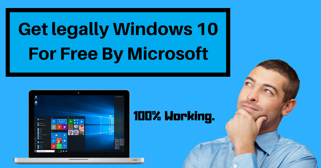 How to Get legally Windows 10 For Free By Microsoft 100% Working.