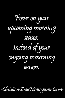 Christian inspirational quotes: Focus on your upcoming morning season instead of your ongoing mourning season