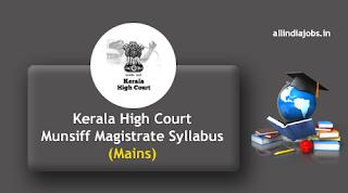 Kerala High Court Munsiff Magistrate Mains Syllabus