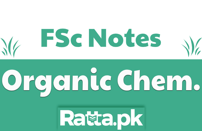 FSc Organic Chemistry Notes PDF Download 1st year and 2nd year