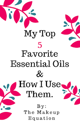 My Top 5 Essential Oils & How I Use Them