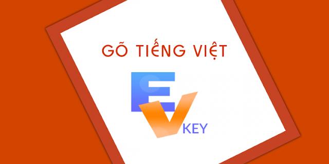 Phần mềm gõ tiếng Việt EVkey – Thay thế hoàn hảo Unikey trên Windows 10
