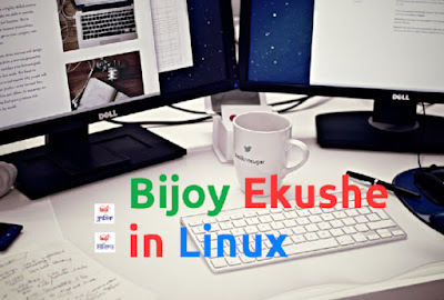 Install Bijoy Ekushe to Linux/Ubuntu | Write Bangla Bijoy Classic/Unicode in Linux