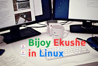 Install Bijoy Ekushe to Linux/Ubuntu | Write Bangla Bijoy Classic/Unicode in Linux