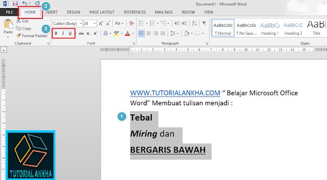 Membuat tulisan menjadi tebal, miring dan bergaris bawah di Microsoft Word