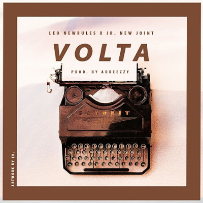 Leo Newrules - Volta (feat. Jr. New Joint) 2018 | Download Mp3