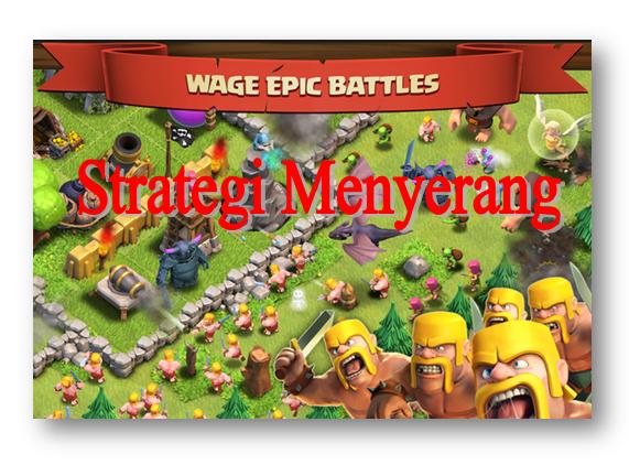 Strategi Cara Menyerang Clash of Clan Berbagai Level