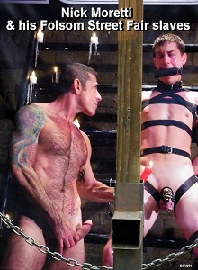 Nick Moretti & his Folsom Street Fair slaves