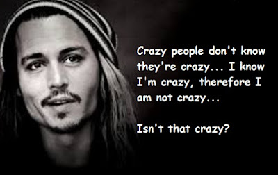"""Johnny Depp Quotes About Crazy"""